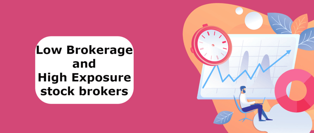 low brokerage high exposure min